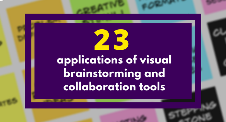 23 applications of visual brainstorming and collaboration tools