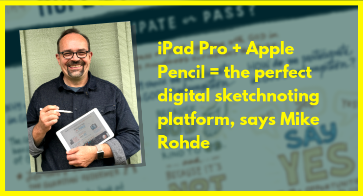 iPad Pro + Apple Pencil = the perfect digital sketchnoting platform: Rohde